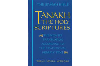 JPS TANAKH: The Holy Scriptures (blue) - The New JPS Translation according to the Traditional Hebrew Text
