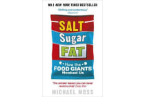 Salt, Sugar, Fat - How the Food Giants Hooked Us