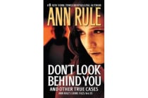 Don't Look Behind You - Ann Rule's Crime Files #15