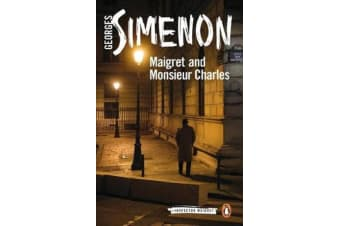 Maigret and Monsieur Charles - Inspector Maigret #75