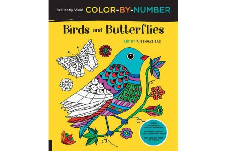 Brilliantly Vivid Color-by-Number: Birds and Butterflies - Guided coloring for creative relaxation--30 original designs + 4 full-color bonus prints--Easy tear-out pages for framing