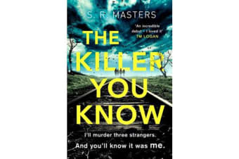 The Killer You Know - 'Original and gripping' Laura Marshall