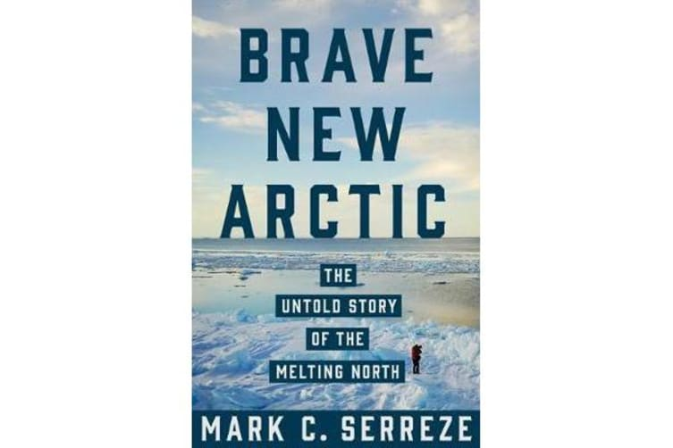 Brave New Arctic - The Untold Story of the Melting North