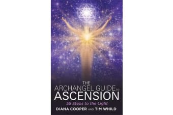 The Archangel Guide to Ascension - 55 Steps to the Light