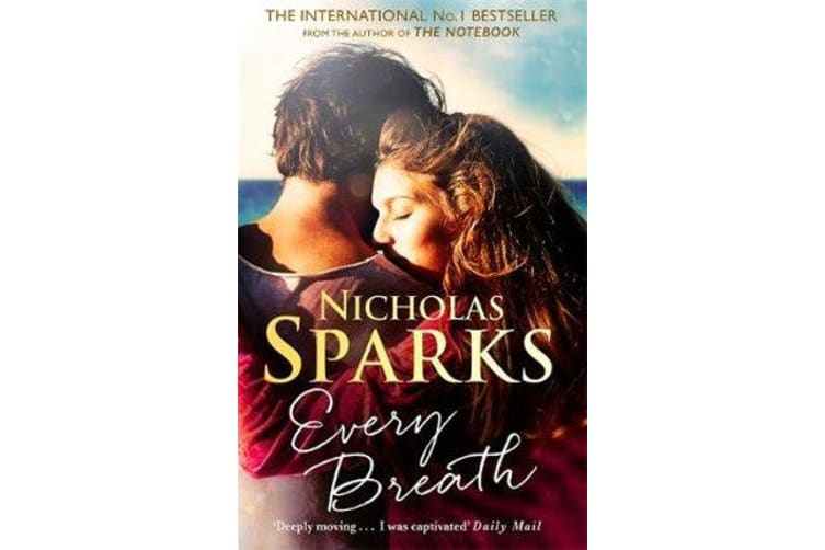 Every Breath - A captivating story of enduring love from the author of The Notebook