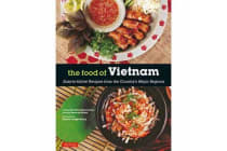 The Food of Vietnam - Easy-to-follow Recipes from the Country's Major Regions