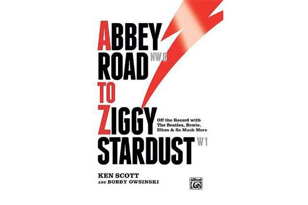 Abbey Road to Ziggy Stardust - Off the Record with The Beatles, Bowie, Elton & So Much More