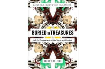Buried in Treasures - Help for Compulsive Acquiring, Saving, and Hoarding