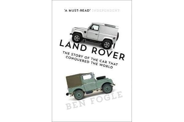 Land Rover - The Story of the Car That Conquered the World