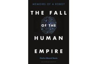 The Fall of the Human Empire - Memoirs of a Robot