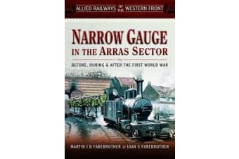 Allied Railways of the Western Front - ?Narrow Gauge in the Arras Sector
