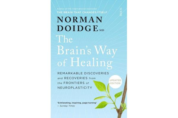 The Brain's Way of Healing - Remarkable discoveries and recoveries from the frontiers of neuroplasticity,