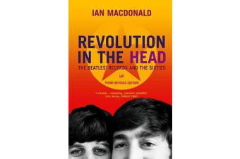 Revolution In The Head - The Beatles Records and the Sixties