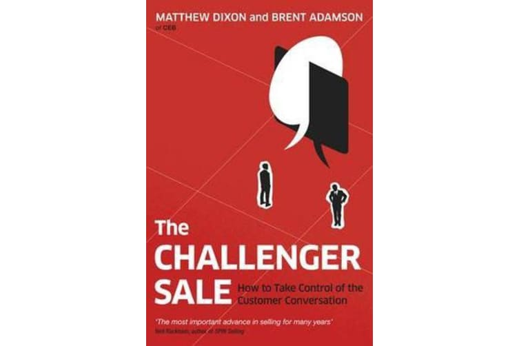 The Challenger Sale - How To Take Control of the Customer Conversation