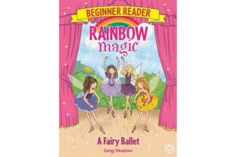Rainbow Magic Beginner Reader: A Fairy Ballet - Book 7