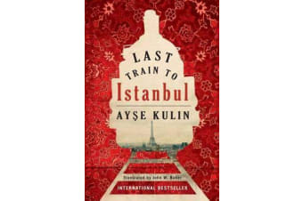 Last Train to Istanbul - A Novel
