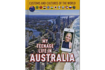 Customs and Cultures of the World - My Teenage Life in Australia