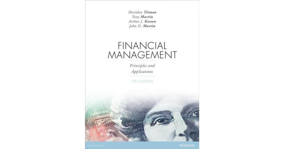 financial management principles and applications Chapter 1 getting started-principles of finance 11 finance: an overview 1) which of the following statements best represents what finance is about.