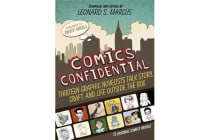 Comics Confidential - Thirteen Graphic Novelists Talk Story, Craft, and Life Outside the Box