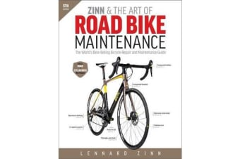 Zinn & the Art of Road Bike Maintenance - The World's Best-Selling Bicycle Repair and Maintenance Guide