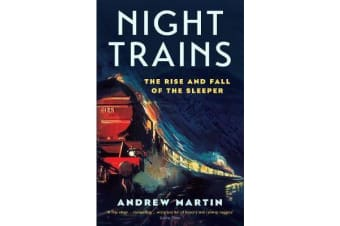 Night Trains - The Rise and Fall of the Sleeper