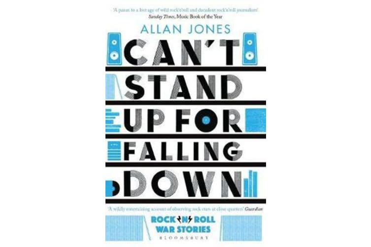 Can't Stand Up For Falling Down - Rock'n'Roll War Stories