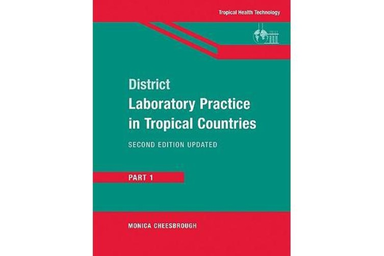 District Laboratory Practice in Tropical Countries - Part 1