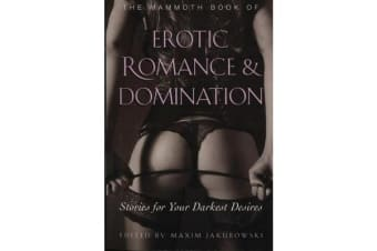 The Mammoth Book of Erotic Romance and Domination