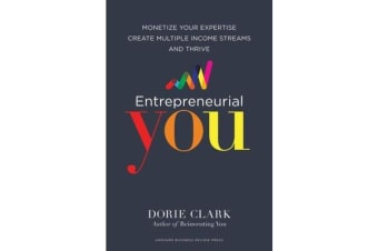 Entrepreneurial You - Monetize Your Expertise, Create Multiple Income Streams, and Thrive