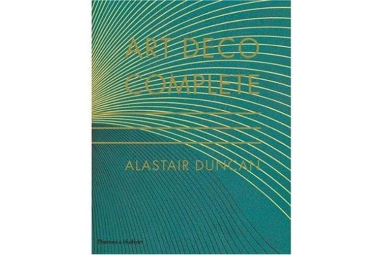 Art Deco Complete - The Definitive Guide to the Decorative Arts of the 1920s and 1930s