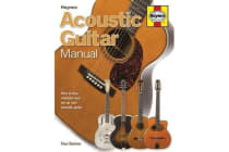 Acoustic Guitar Manual - How to buy, maintain and set up your acoustic guitar
