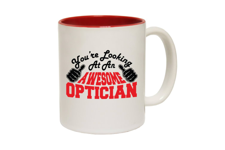 123T Funny Mugs - Optician Youre Looking Awesome - Red Coffee Cup