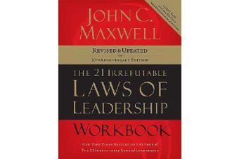 The 21 Irrefutable Laws of Leadership Workbook - Revised and   Updated