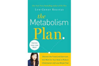 The Metabolism Plan - Discover the Foods and Exercises that Work for Your Body to Reduce Inflammation and Lose Weight Fast
