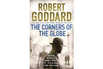 The Corners of the Globe - (The Wide World - James Maxted 2)