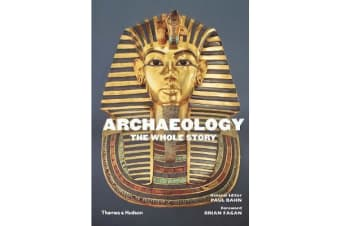Archaeology - The Whole Story