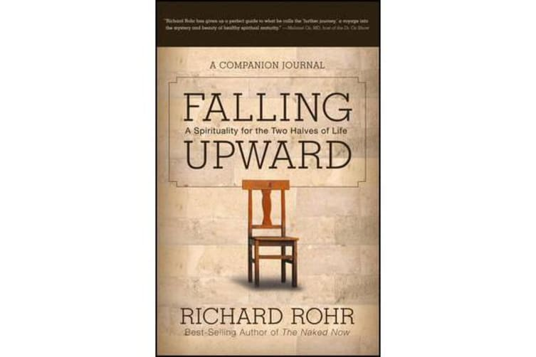 Falling Upward - A Spirituality for the Two Halves of Life -- A Companion Journal