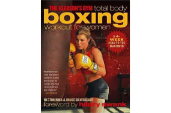 The Gleason's Gym Total Body Boxing Workout for Women - A 4-Week Head-to-Toe Makeover