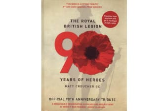 The Royal British Legion - 90 Years of Heroes