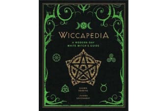 Wiccapedia - A Modern-Day White Witch's Guide