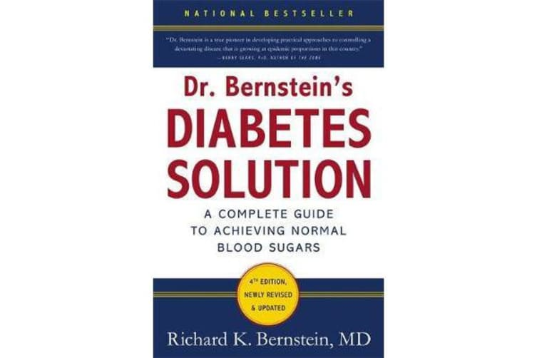 Dr Bernstein's Diabetes Solution - A Complete Guide To Achieving Normal Blood Sugars, 4th Edition