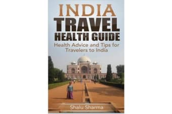 India Travel Health Guide - Health Advice and Tips for Travelers to India