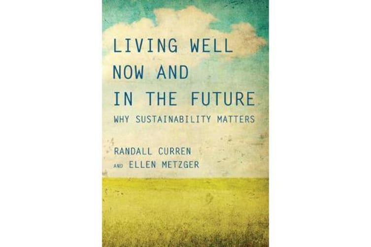 Living Well Now and in the Future - Why Sustainability Matters