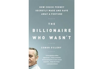 The Billionaire Who Wasn't - How Chuck Feeney Secretly Made and Gave Away a Fortune
