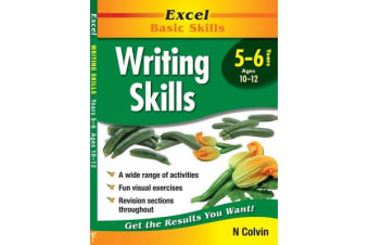 Excel Writing Skills: Year 5-6 - Writing Skills Years 5-6