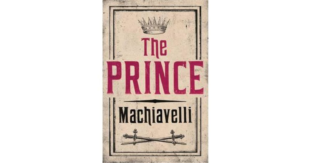 machiavellis view on morals and politics in his masterpiece the prince