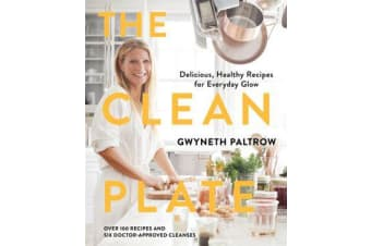 The Clean Plate - Delicious, Healthy Recipes for Everyday Glow