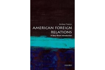 American Foreign Relations - A Very Short Introduction