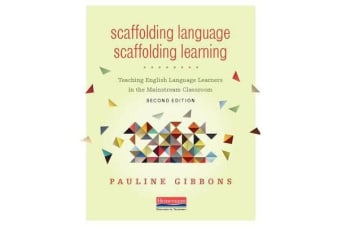 Scaffolding Language, Scaffolding Learning, Second Edition - Teaching English Language Learners in the Mainstream Classroom