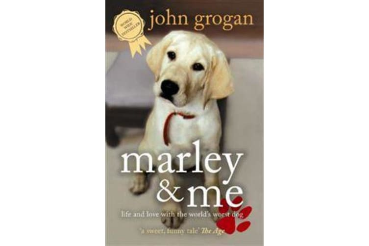 Marley and Me - Life and love with the world's worst dog - a funny and heartbreaking worldwide bestseller